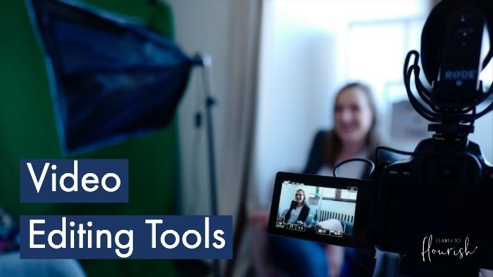 Video Editing Tools and Resources - Learn to Flourish
